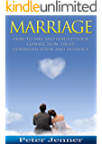 Marriage: How To Save And Rebuild Your Connection, Trust, Communication And Intimacy (FREE Bonus Included) (Marriage Help, Save Your Marriage, Communication Skills, Marrige Advice)