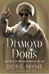 Diamond Doris: The True Story of the World's Most Notorious Jewel Thief Kindle Edition
