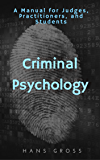 Criminal Psychology: A Manual for Judges, Practitioners, and Students [Illustrated edition]