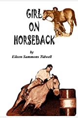 Girl on Horseback Volume II: The Journey of Abby Simmons and her horses continues as she grows from child to young experienced horsewoman. Kindle Edition
