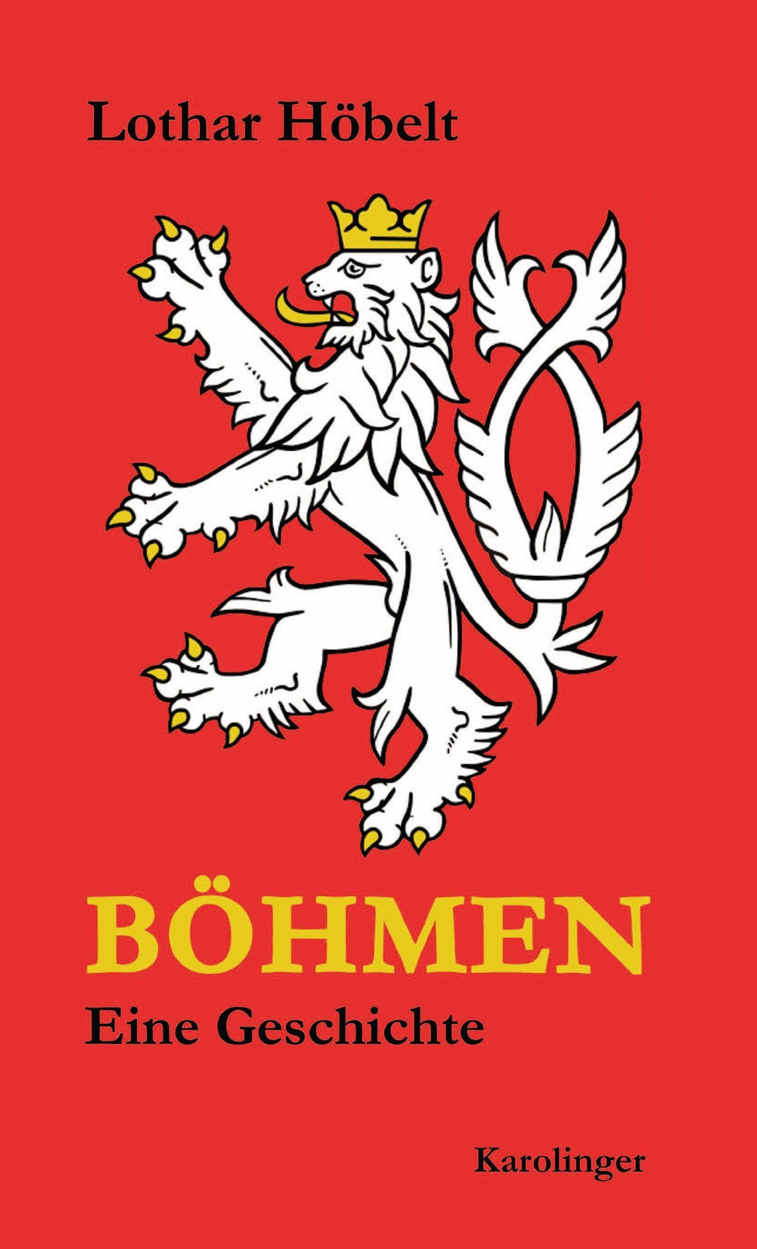 Böhmen: Eine Geschichte von Lothar Höbelt (30. September 2012) Gebundene Ausgabe