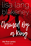 Claimed By A King: The King Brothers (Fixer Series Book 4) (The Fixer Series)