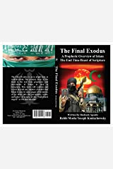 The Final Exodus: The Greater Exodus of all 12 Tribes In The Last Days Kindle Edition