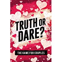 Truth or Dare? The Game For Couples: Find Out The Truth & Spice Up The Fun