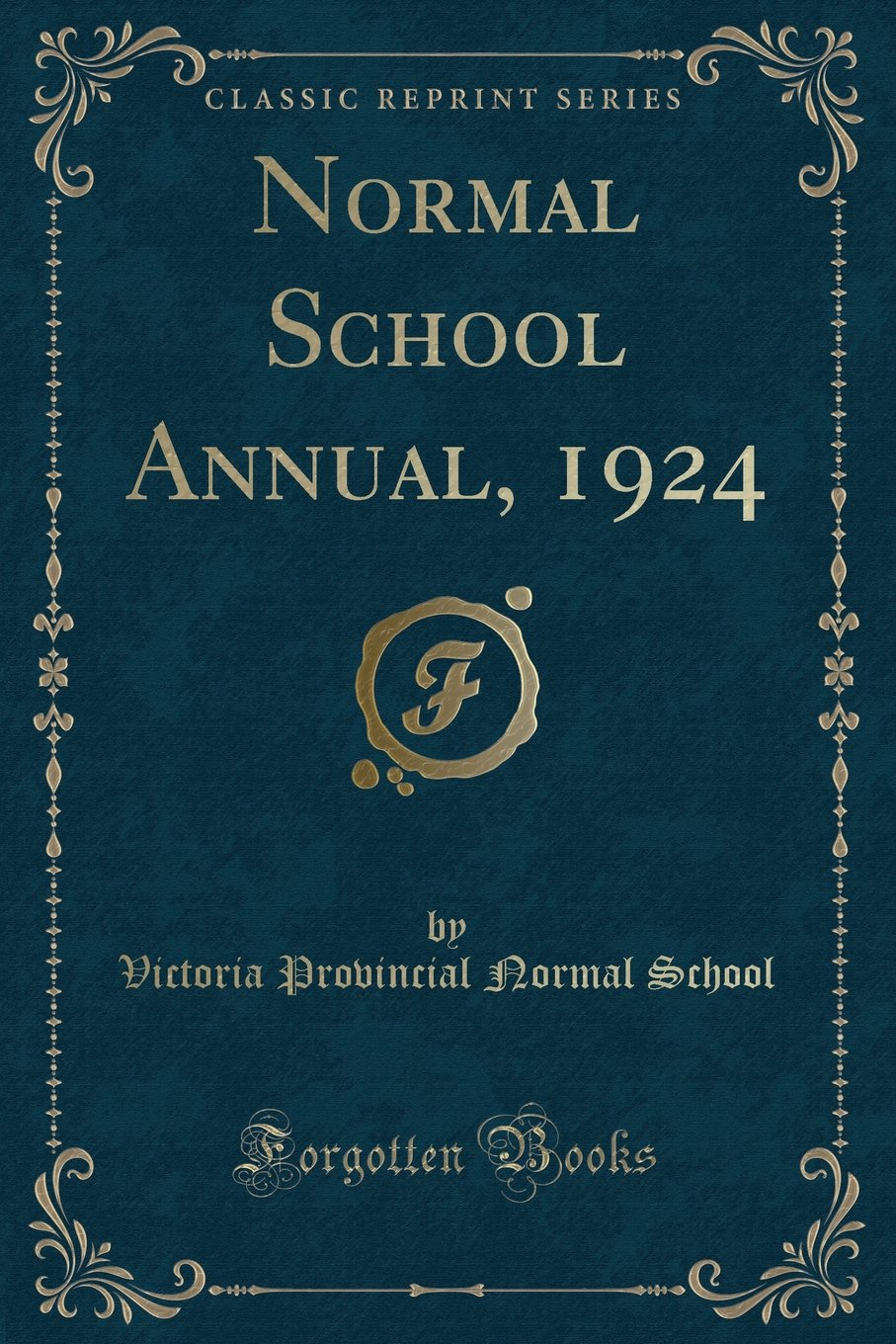 Read Online Normal School Annual, 1924 (Classic Reprint) pdf epub