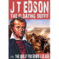 The Floating Outfit 38: The Quest for Bowie's Blade (A Floating Outfit Western)