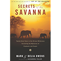 Secrets of the Savanna: Twenty-three Years in the African Wilderness Unraveling the Mysteries ofElephants and People (English Edition)