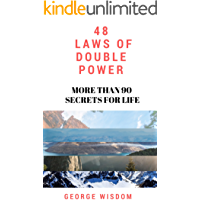 48 LAWS OF DOUBLE POWER: More Than 90 Secrets For Life