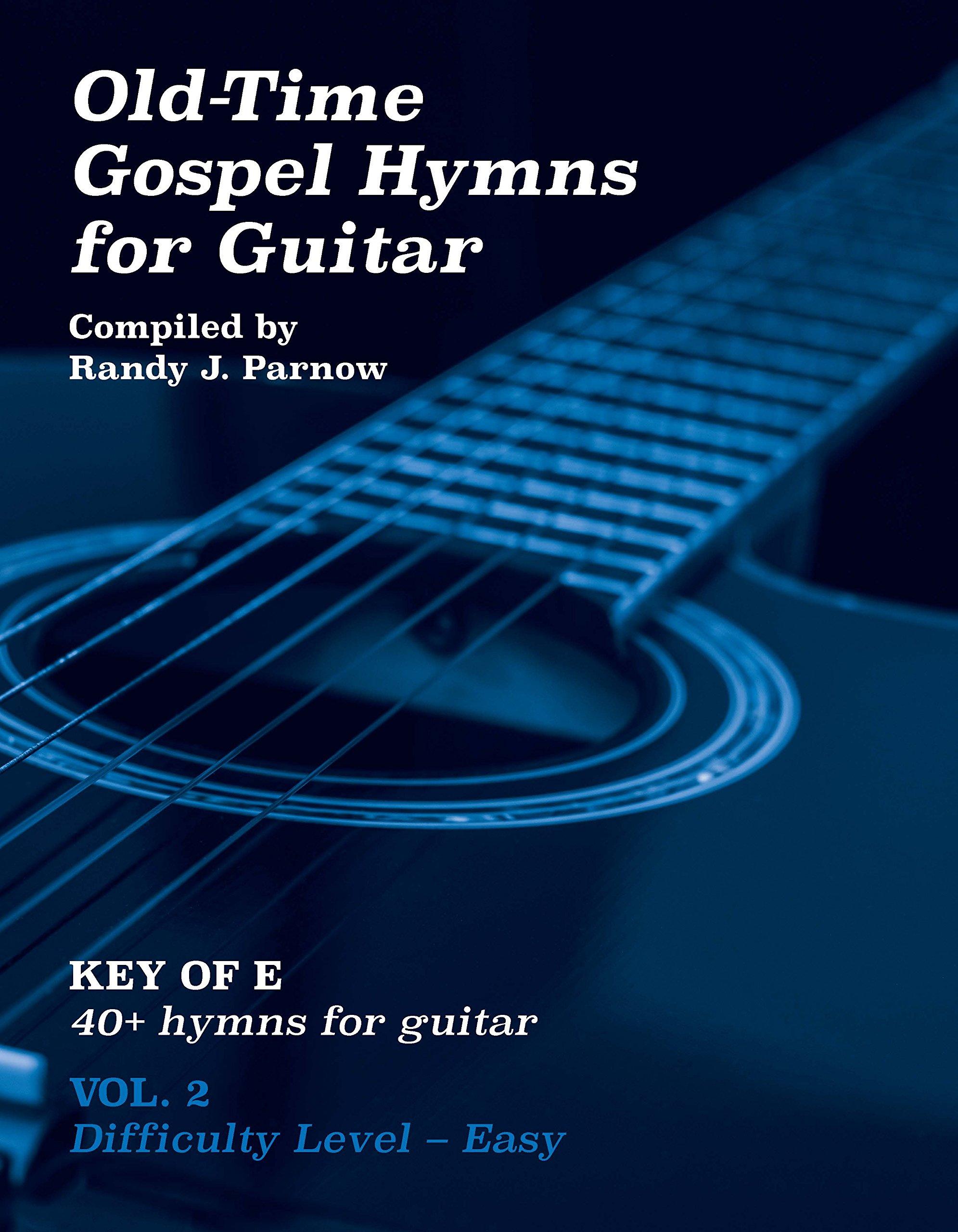 Volume 2 Old Time Gospel Hymns For Guitar Key Of E Randy J