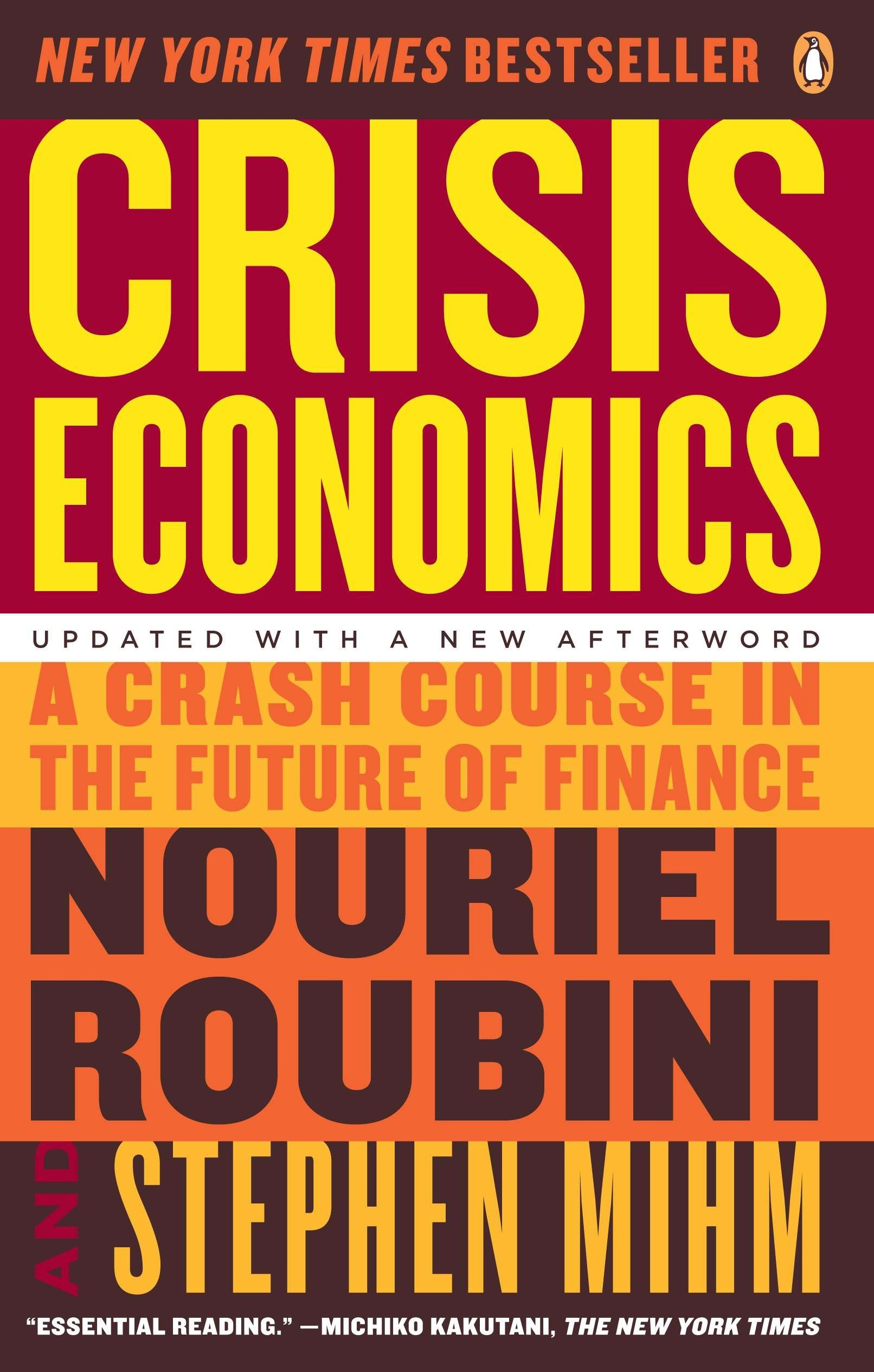 Crisis Economics A Crash Course In The Future Of Finance Roubini Nouriel Mihm Stephen 9780143119630 Amazon Com Books