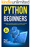 Python for Beginners: A Crash Course Guide to Learn Coding and Programming With Python in 7 Days