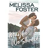 Maybe We Should (Silver Harbor Book 2)