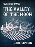 The Valley of the Moon (Classics To Go)
