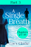 A Single Breath: Part 3 (Chapters 25–38)