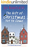 The Gift of Christmas Yet to Come: St Nicholas Bay Novella