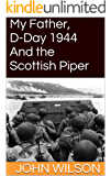 My Father, D-Day 1944 and the Scottish Piper