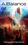 A Balance of Evil: Disturbing secrets, love and espionage, death and revenge. (The Eleanor Trilogy Book 1)