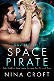 Saving the Space Pirate (Ruby Robbins' Sexy Space Odyssey)