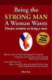 Being the Strong Man A Woman Wants: Timeless wisdom on being a man