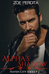 Alpha's Shadow (Haven City Series # 2) Kindle Edition