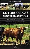 El toro bravo. Ganaderías míticas (Taurología)