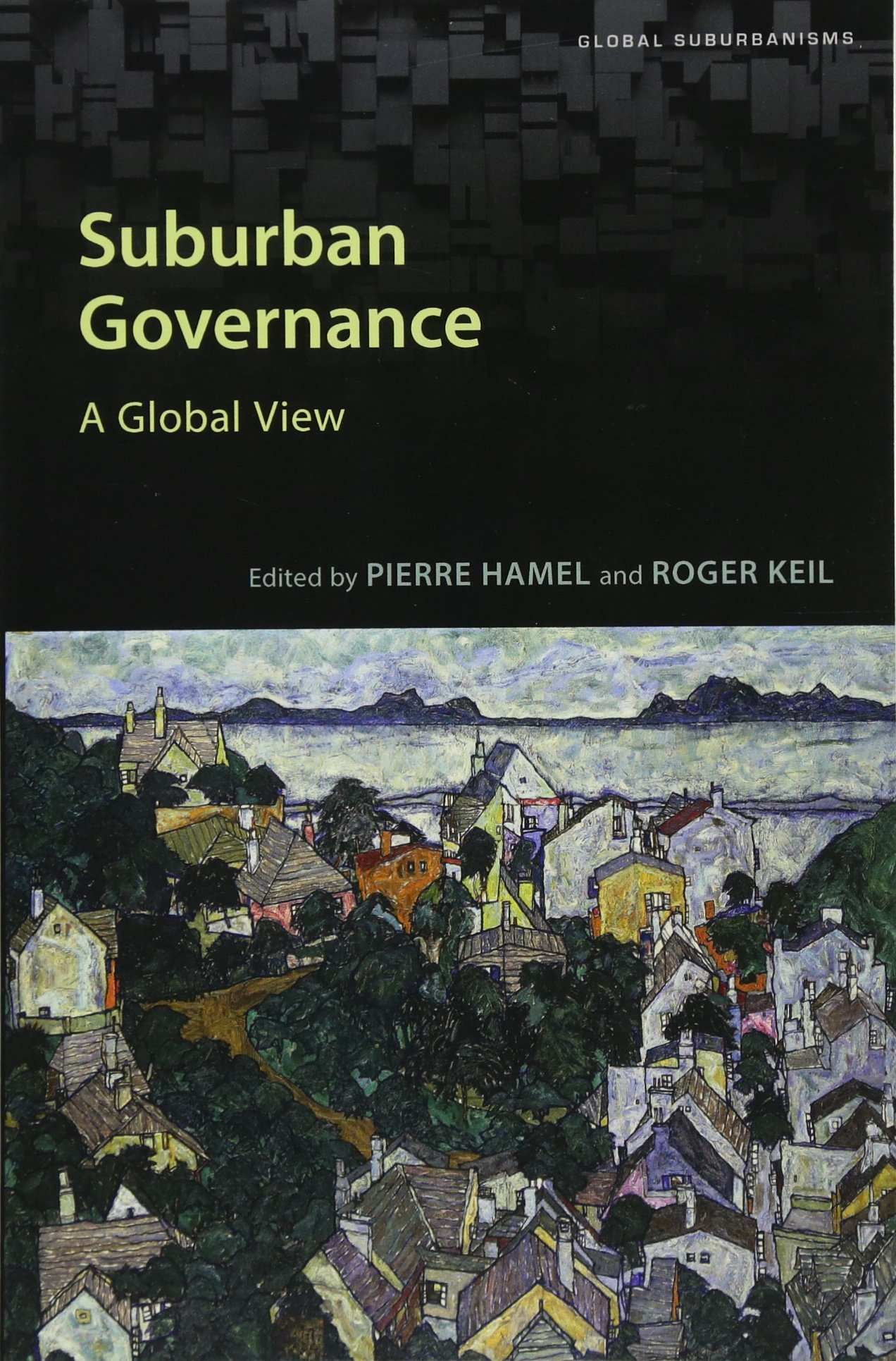 Suburban Governance: A Global View (Global Suburbanisms): Pierre