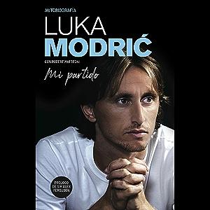 Mi partido. La autobiografía de Luka Modri? (Córner) (Spanish Edition)