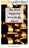 The Most Expensive Wine In The World (English Edition)