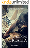 Tra finzione e realtà (L'amore oltre tutto Serie Vol.1)