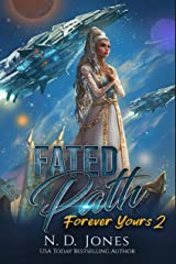 Fated Path: Futuristic Fantasy (Forever Yours Book 2) Kindle Edition
