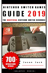 The Unofficial Nintendo Switch Games Guide 2019 Kindle Edition