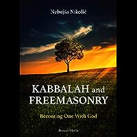 Kabbalah & Freemasonry: Becoming One With God (English Edition)