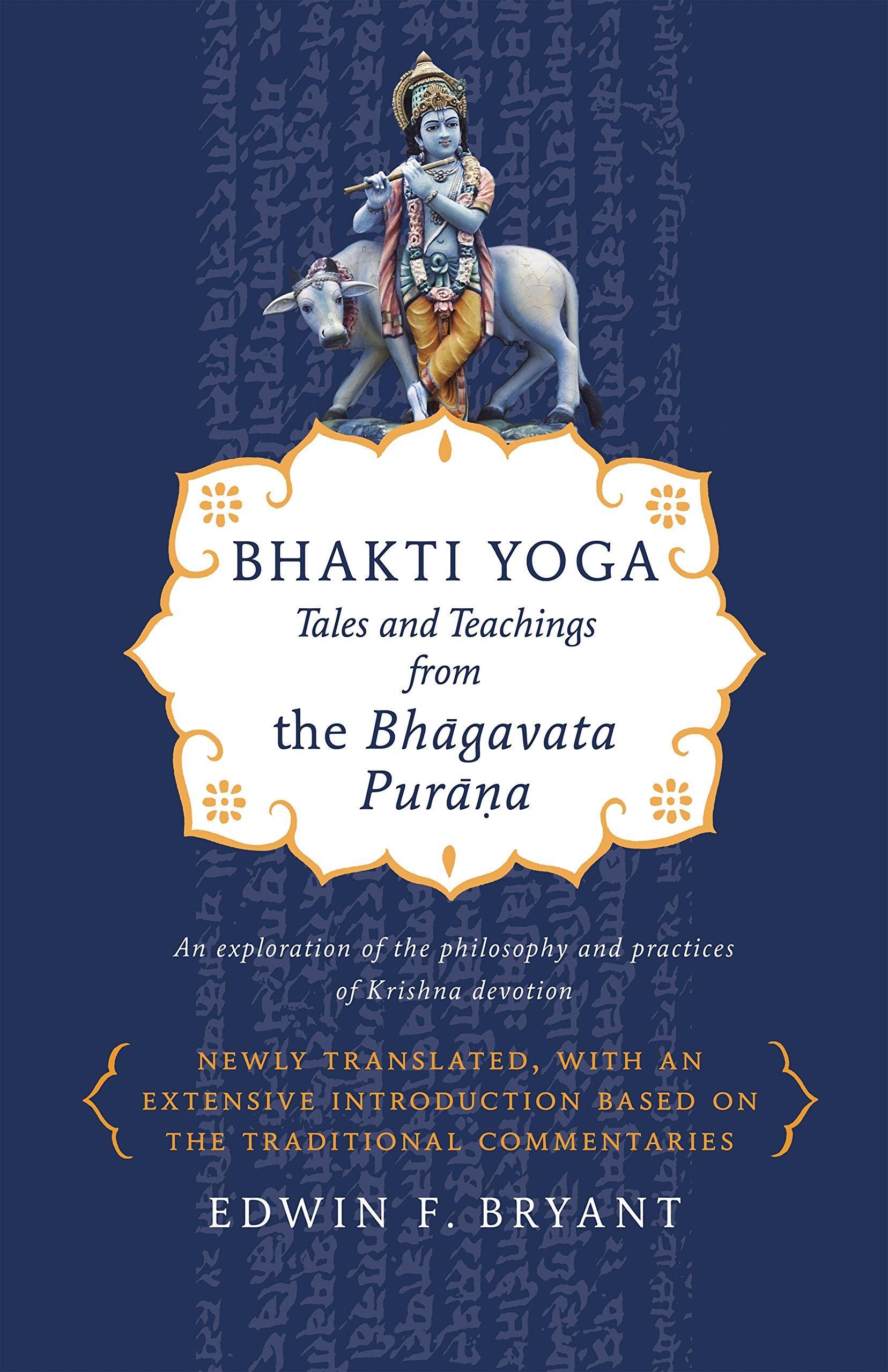 Read Online Bhakti Yoga: Tales and Teachings from the Bhagavata Purana ebook
