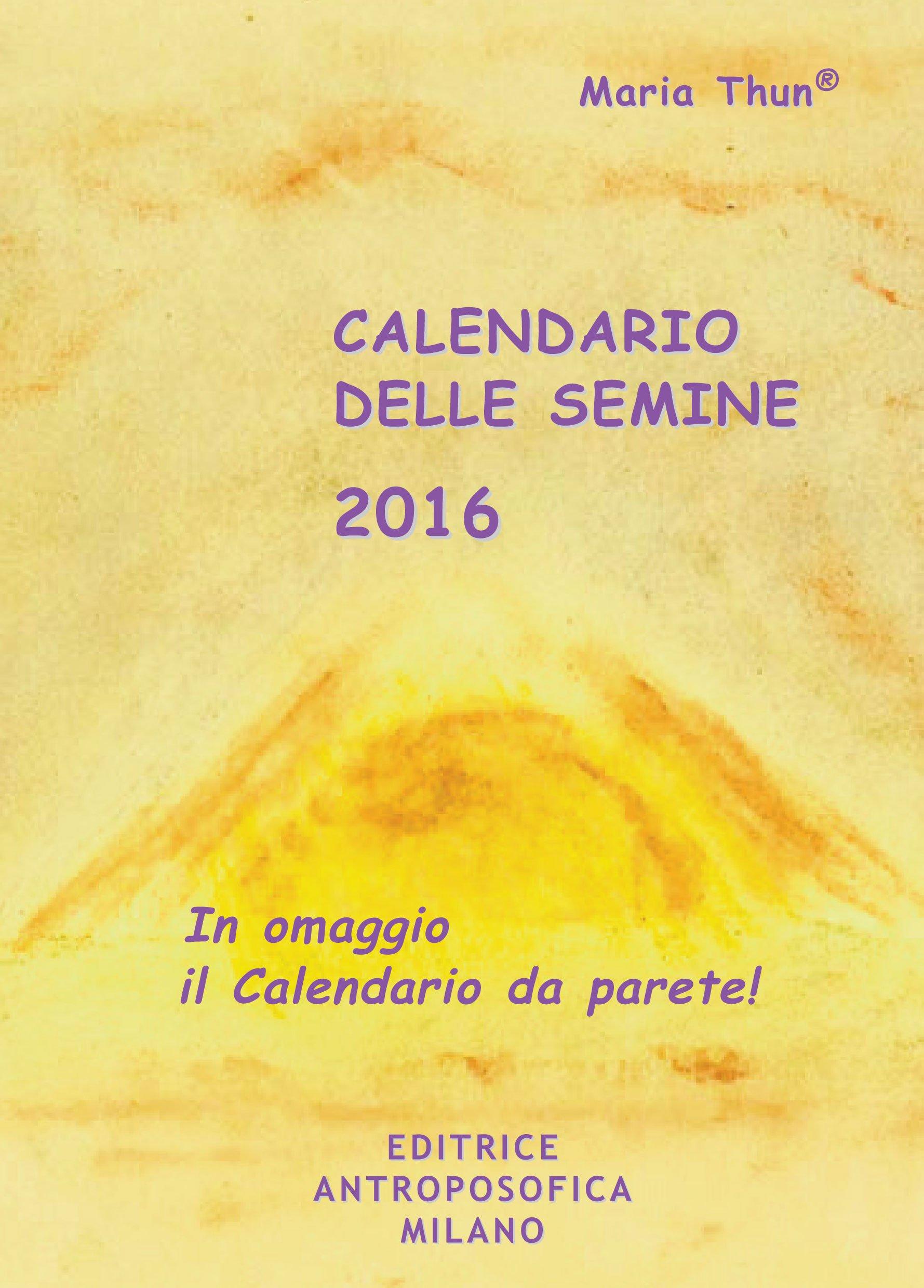 Calendario Semine.Amazon It Calendario Delle Semine 2016 Maria Thun