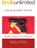 The Makarov Pistol: Soviet Union & East Germany (English Edition)