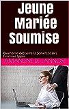 Jeune Mariée Soumise (Prostitution, Soumission, Rim, Domination, Humiliations, Chantage): Gwenaelle découvre la perversité des hommes âgées