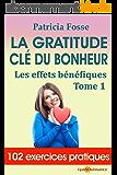 La gratitude clé du bonheur: Les effets bénéfiques