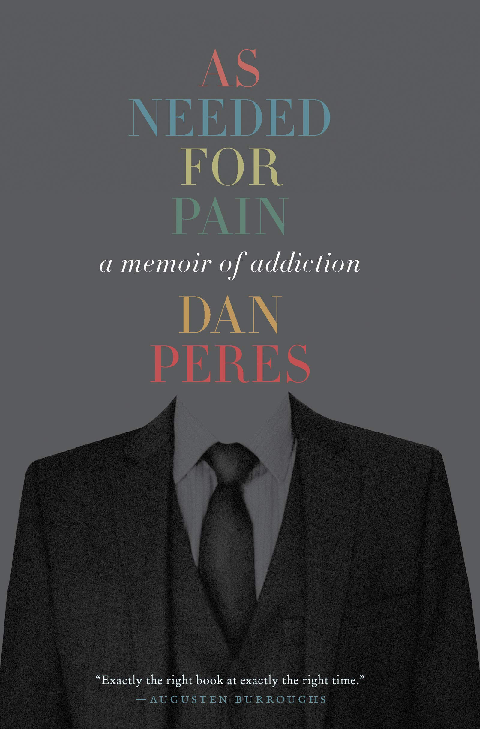 As Needed for Pain: A Memoir of Addiction