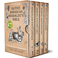 Native American Herbalist's Bible: The Best Companion to Herbal Remedies: From the Heart of Nature to Your Apothecary…