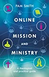 Online Mission and Ministry: A Theological and Practical Guide