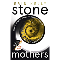 Stone Mothers: the thrilling new suspense novel from the bestselling author of He Said/She Said