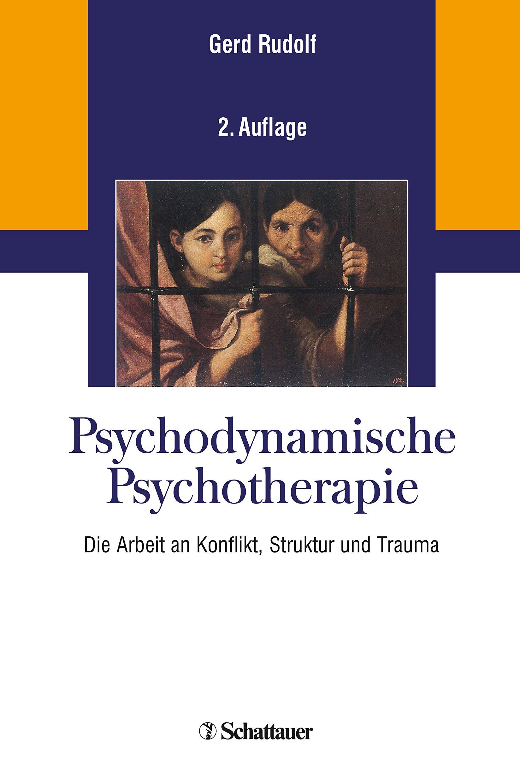 Psychodynamische Psychotherapie: Die Arbeit an Konflikt, Struktur und Trauma