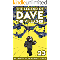 Dave the Villager 23: An Unofficial Minecraft Book (The Legend of Dave the Villager)