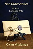 Mail Order Brides: A Well Punished Wife