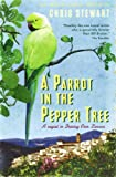 "A Parrot in the Pepper Tree: A Sequel to ""Driving Over Lemons"" (Lemons Trilogy)"