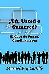¿Tú, usted o sumercé? (Spanish Edition) Kindle Edition