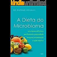 A Dieta do Microbioma: Uma maneira definitiva e cientificamente comprovada de emagrecer, restabelecendo a saúde…