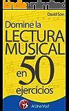 Lectura Musical: Domínela en 50 ejercicios (Spanish Edition)