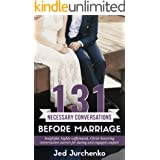 131 Necessary Conversations Before Marriage: Insightful, highly-caffeinated, Christ-honoring conversation starters for dating