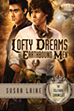 Lofty Dreams of Earthbound Men (Isleshire Chronicles Book 1)